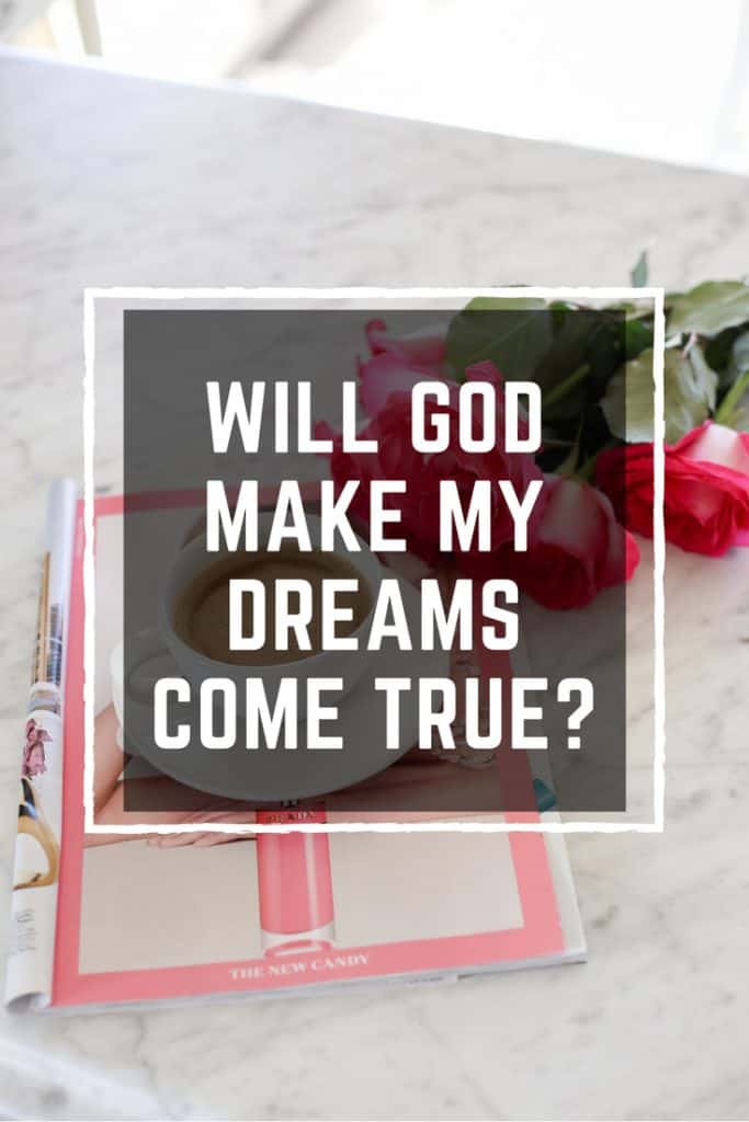 will god make my dreams come true
