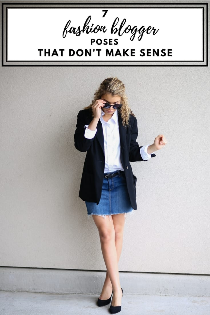 7 Fashion Blogger Poses That Don't Make Sense - MY CHIC OBSESSION