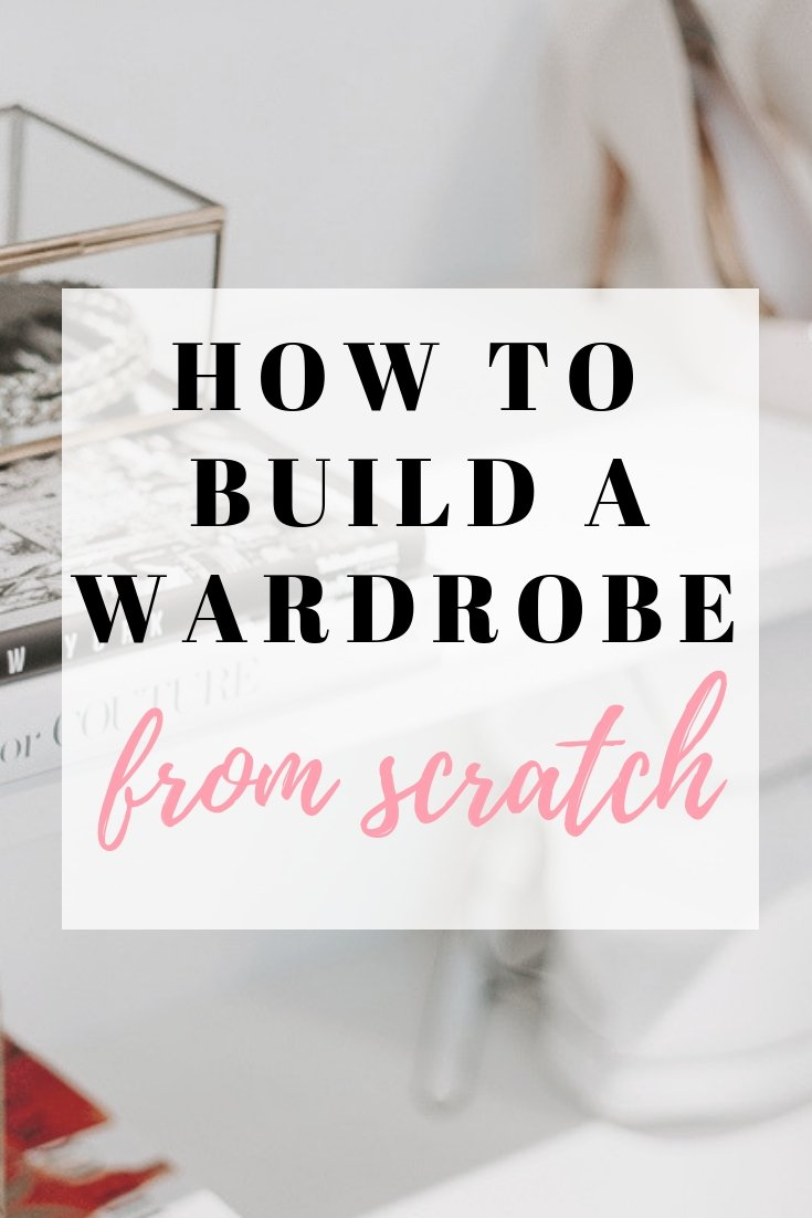 Here's how to build a wardrobe from scratch. Your capsule minimalist wardrobe is just one step away!
