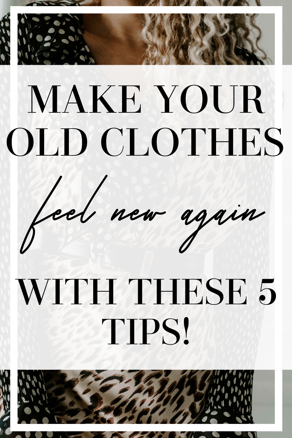 make old clothes feel new