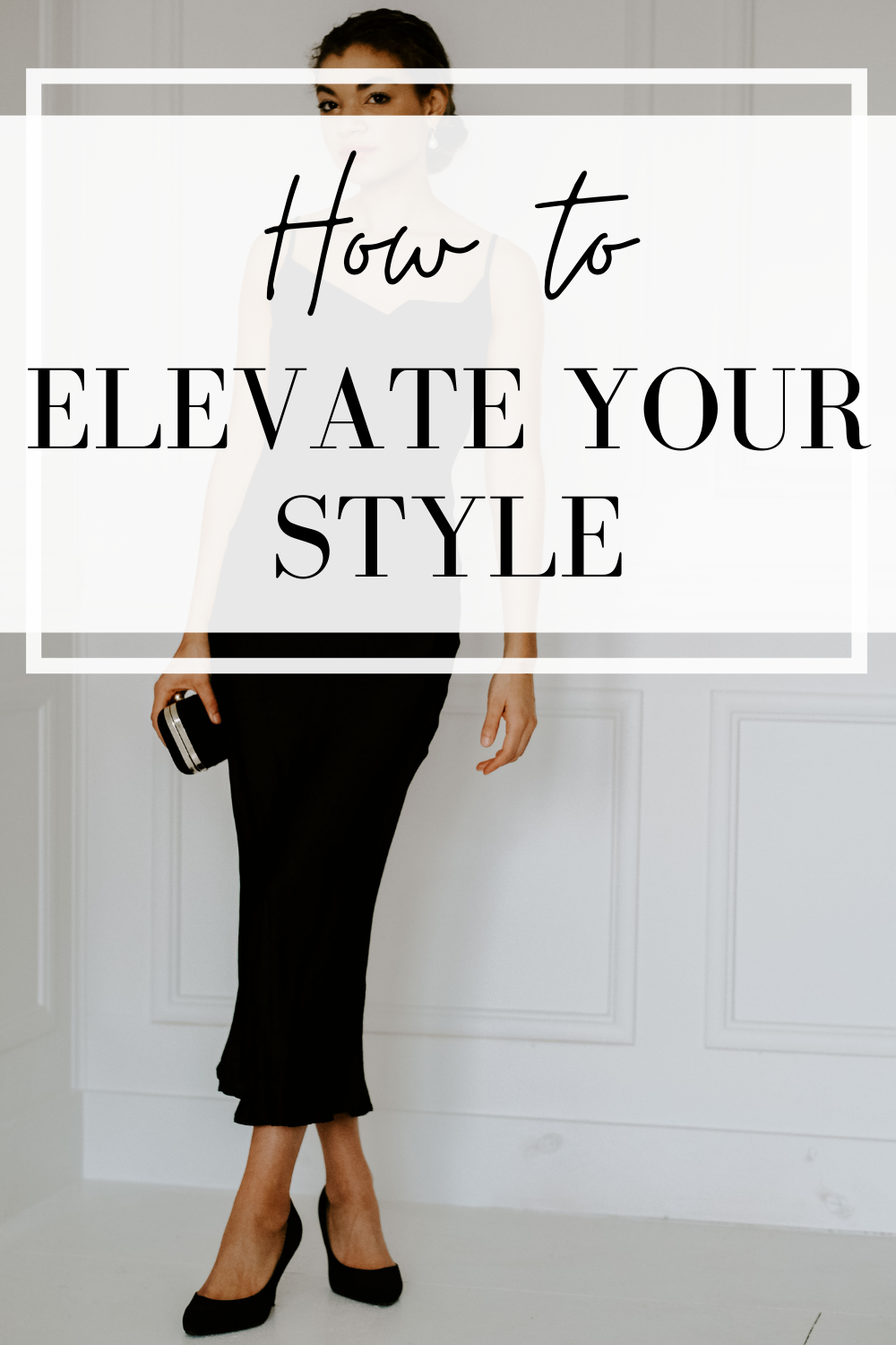 how to elevate your style