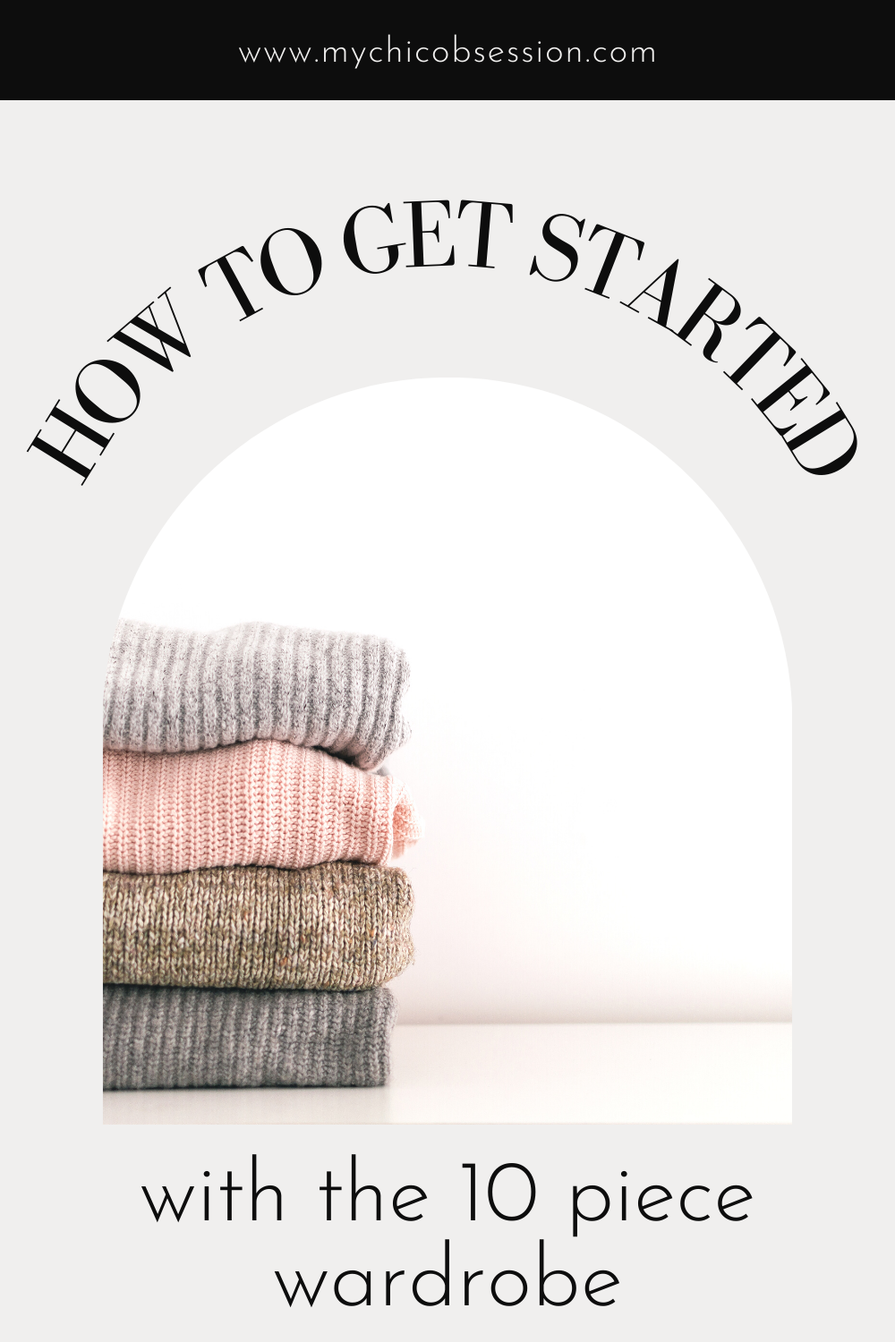 how to get started with the 10 piece wardrobe
