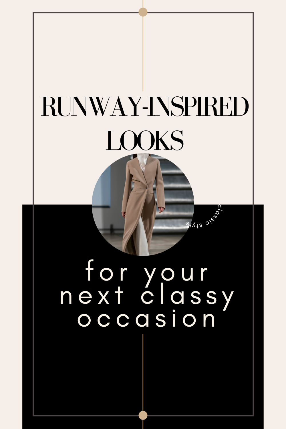 runway inspired classy occasion outfits